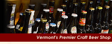 Vermont's Premier Craft Beer Shop with over 300 craft beers