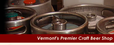 Vermont's Premier Craft Beer Shop offers special order kegs